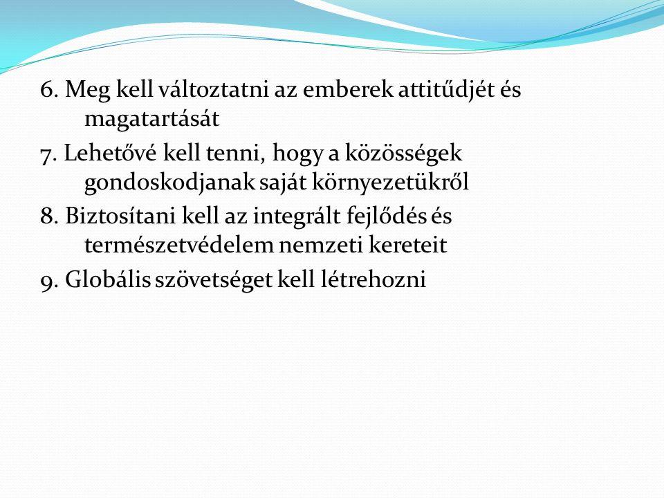 6. Meg kell változtatni az emberek attitűdjét és magatartását 7.