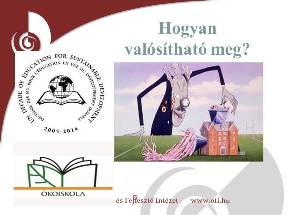 Oktatáskutató és Fejlesztő Intézet www.ofi.hu Hogyan valósítható meg 5