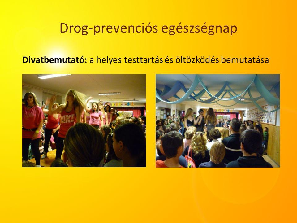 Drog-prevenciós egészségnap Divatbemutató: a helyes testtartás és öltözködés bemutatása