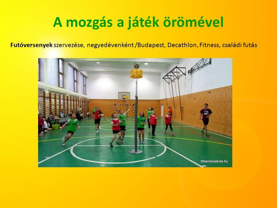 A mozgás a játék örömével Futóversenyek szervezése, negyedévenként /Budapest, Decathlon, Fitness, családi futás
