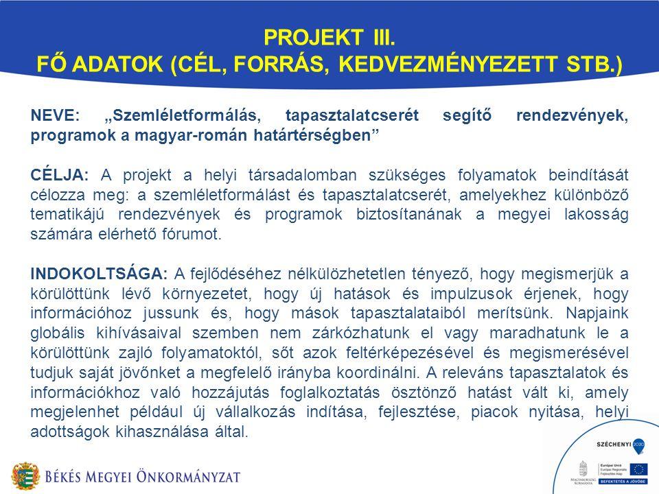 """NEVE: """"Szemléletformálás, tapasztalatcserét segítő rendezvények, programok a magyar-román határtérségben"""" CÉLJA: A projekt a helyi társadalomban szüks"""