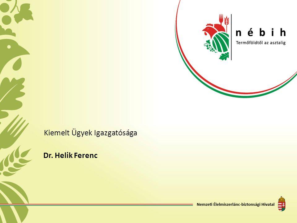 Dr. Helik Ferenc Kiemelt Ügyek Igazgatósága