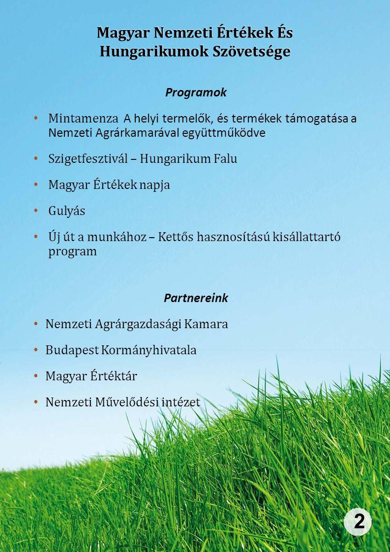 Magyar Nemzeti Értékek És Hungarikumok Szövetsége 2 Programok Mintamenza A helyi termelők, és termékek támogatása a Nemzeti Agrárkamarával együttműköd