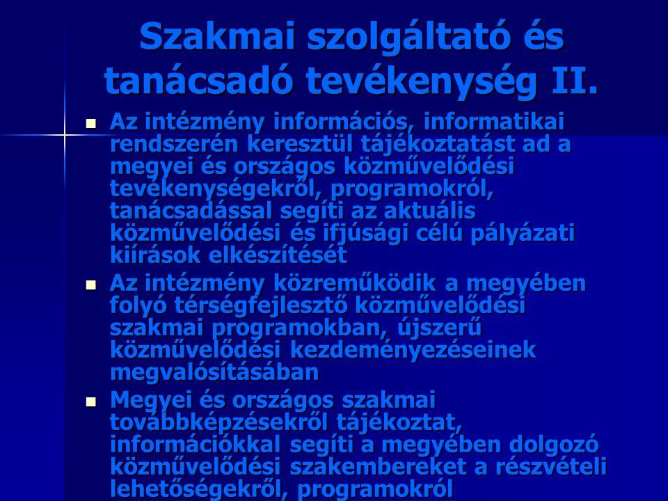 Szakmai szolgáltató és tanácsadó tevékenység II. Az intézmény információs, informatikai rendszerén keresztül tájékoztatást ad a megyei és országos köz