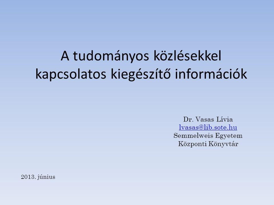 A tudományos közlésekkel kapcsolatos kiegészítő információk Dr.