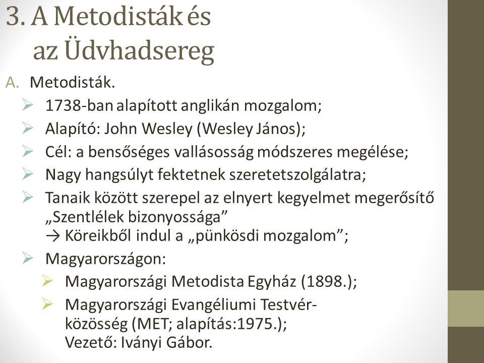 3. A Metodisták és az Üdvhadsereg A.Metodisták.