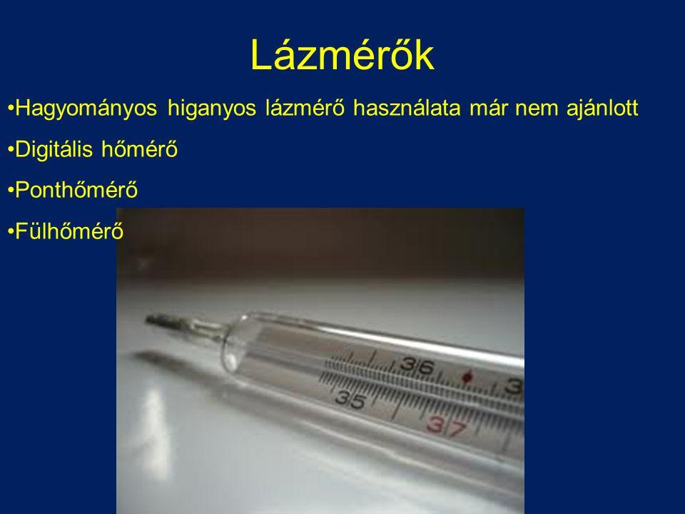 Lázmérők Hagyományos higanyos lázmérő használata már nem ajánlott Digitális hőmérő Ponthőmérő Fülhőmérő