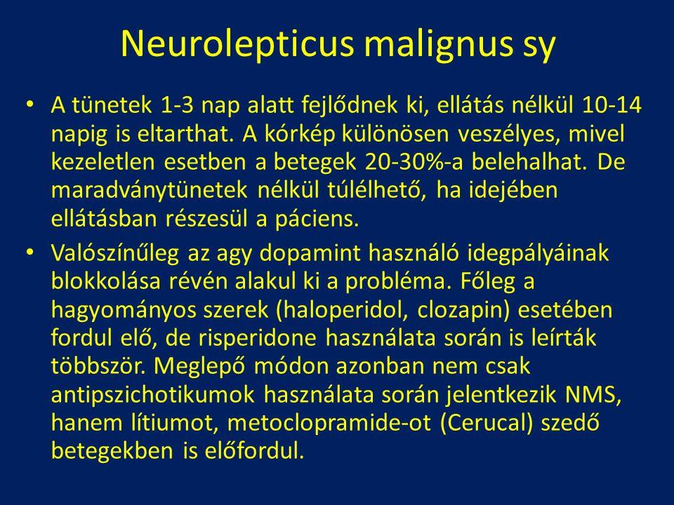 Neurolepticus malignus sy A tünetek 1-3 nap alatt fejlődnek ki, ellátás nélkül 10-14 napig is eltarthat. A kórkép különösen veszélyes, mivel kezeletle