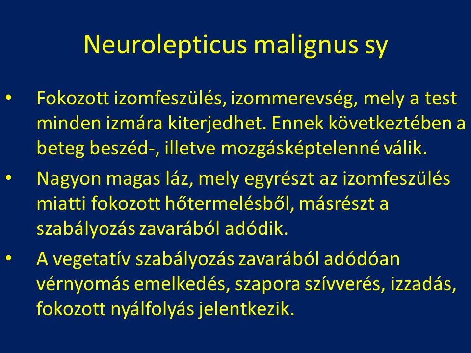 Neurolepticus malignus sy Fokozott izomfeszülés, izommerevség, mely a test minden izmára kiterjedhet. Ennek következtében a beteg beszéd-, illetve moz