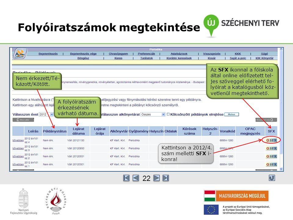 Folyóiratszámok megtekintése Kattintson a 2012/4. szám melletti SFX i- konra.