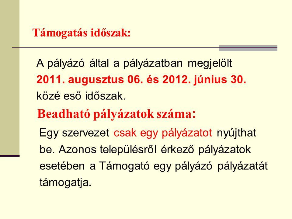 Támogatás időszak: A pályázó által a pályázatban megjelölt 2011.