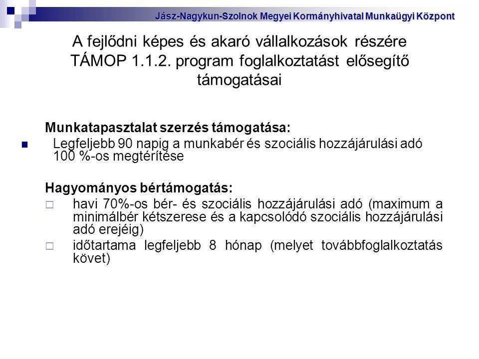 A fejlődni képes és akaró vállalkozások részére TÁMOP 1.1.2.