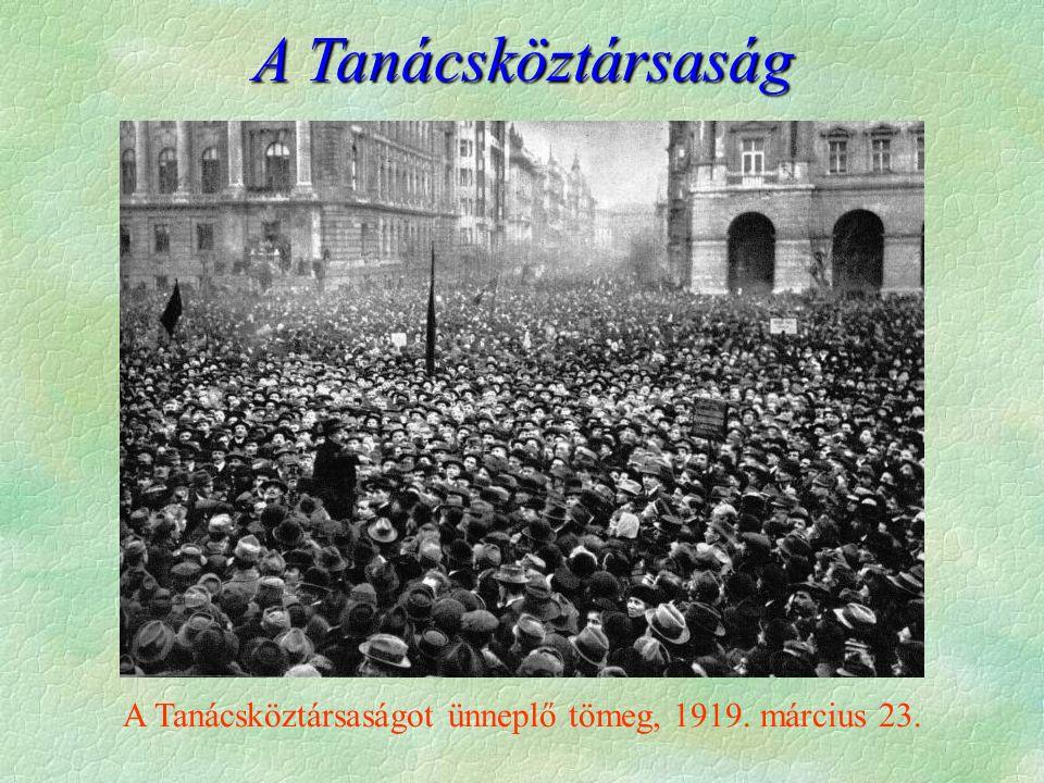 A Tanácsköztársaságot ünneplő tömeg, 1919. március 23. A Tanácsköztársaság