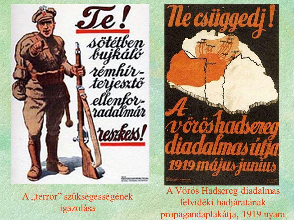 """A Vörös Hadsereg diadalmas felvidéki hadjáratának propagandaplakátja, 1919 nyara A """"terror szükségességének igazolása"""