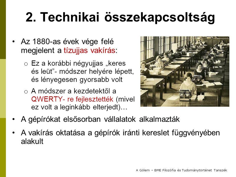 """2. Technikai összekapcsoltság Az 1880-as évek vége felé megjelent a tízujjas vakírás: o Ez a korábbi négyujjas """"keres és leüt""""- módszer helyére lépett"""