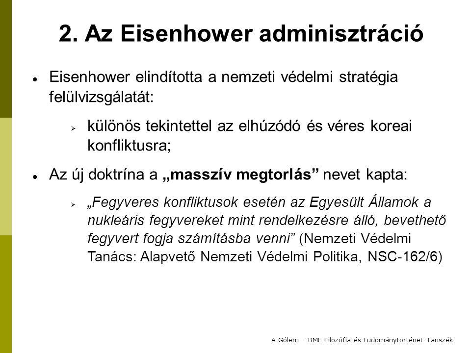 Eisenhower elindította a nemzeti védelmi stratégia felülvizsgálatát:  különös tekintettel az elhúzódó és véres koreai konfliktusra; Az új doktrína a