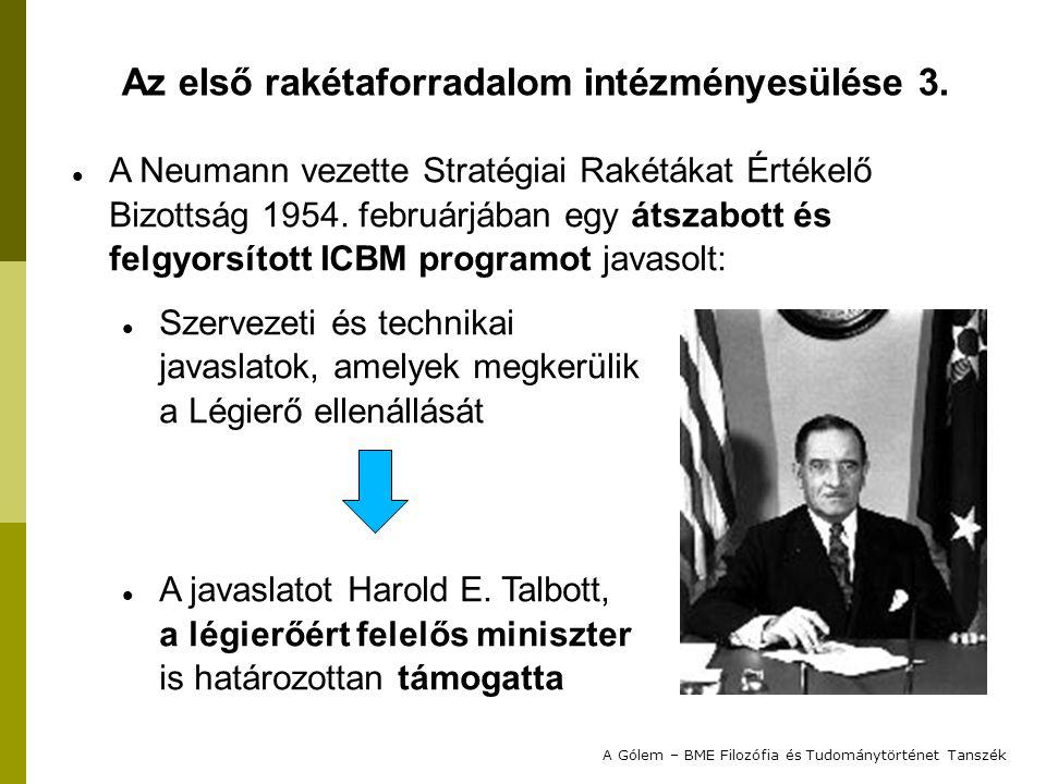 A Neumann vezette Stratégiai Rakétákat Értékelő Bizottság 1954. februárjában egy átszabott és felgyorsított ICBM programot javasolt: Szervezeti és tec