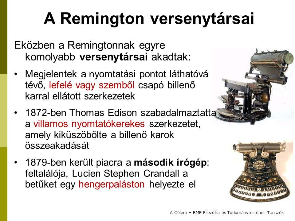A Remington versenytársai Eközben a Remingtonnak egyre komolyabb versenytársai akadtak: Megjelentek a nyomtatási pontot láthatóvá tévő, lefelé vagy sz