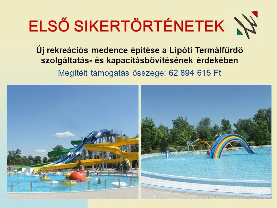 ELSŐ SIKERTÖRTÉNETEK Új rekreációs medence építése a Lipóti Termálfürdő szolgáltatás- és kapacitásbővítésének érdekében Megítélt támogatás összege: 62 894 615 Ft
