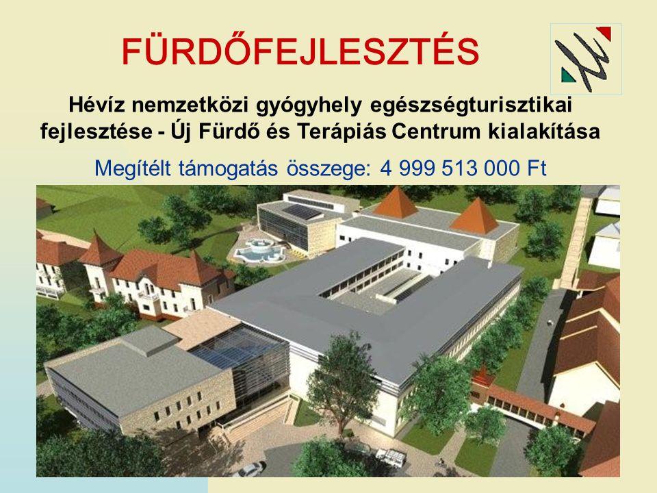 FÜRDŐFEJLESZTÉS Hévíz nemzetközi gyógyhely egészségturisztikai fejlesztése - Új Fürdő és Terápiás Centrum kialakítása Megítélt támogatás összege: 4 999 513 000 Ft