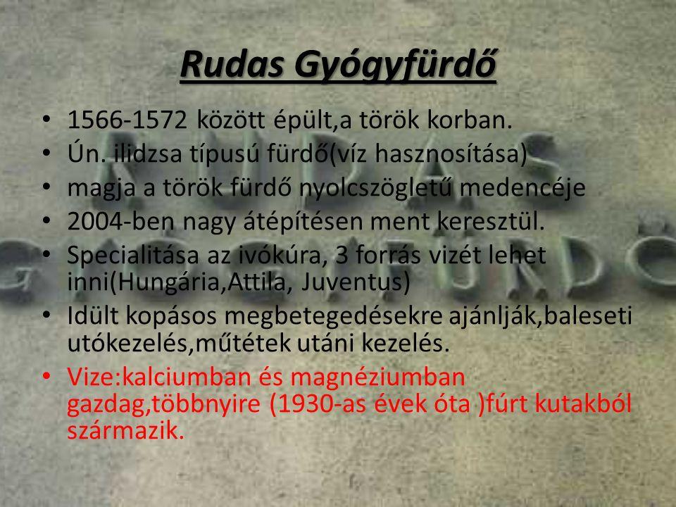 Rudas Gyógyfürdő 1566-1572 között épült,a török korban.