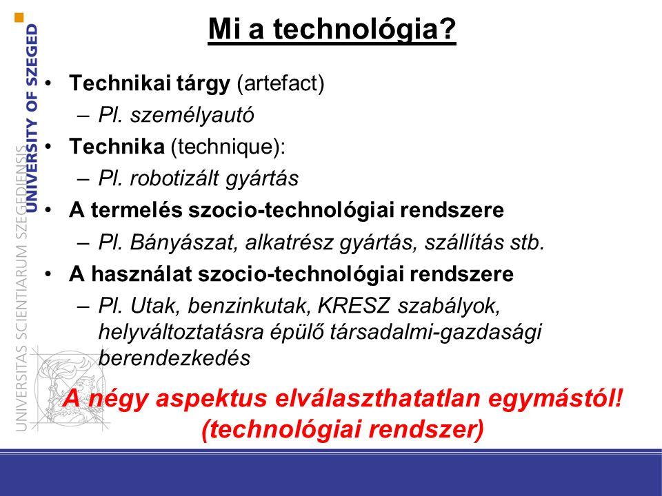 Mi a technológia. Technikai tárgy (artefact) –Pl.