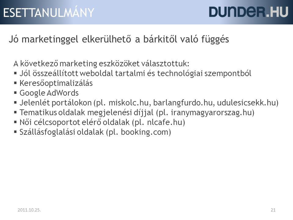 ESETTANULMÁNY 2011.10.25.21 Jó marketinggel elkerülhető a bárkitől való függés A következő marketing eszközöket választottuk:  Jól összeállított webo