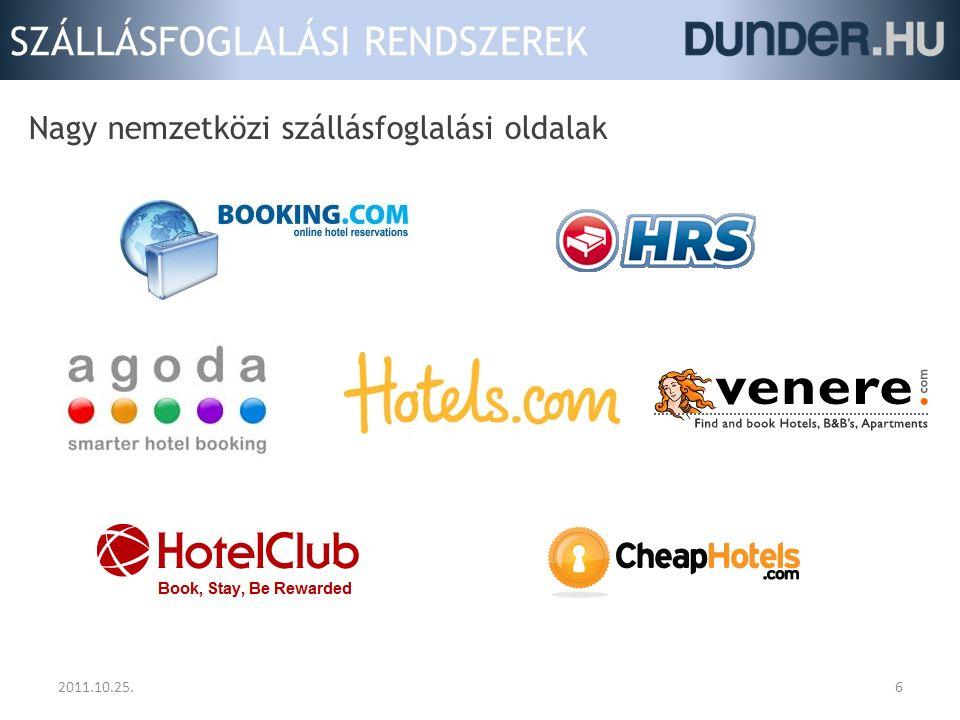 SZÁLLÁSFOGLALÁSI RENDSZEREK 2011.10.25.7 Nagy nemzetközi szállásfoglalási oldalak szállodaszempontból  Kontingenskezelés  Channel manager szoftverrel összekapcsolás  Közvetlen kontingens átemelés szállodától / lánctól  Perszonalizált jutalék  Stb.