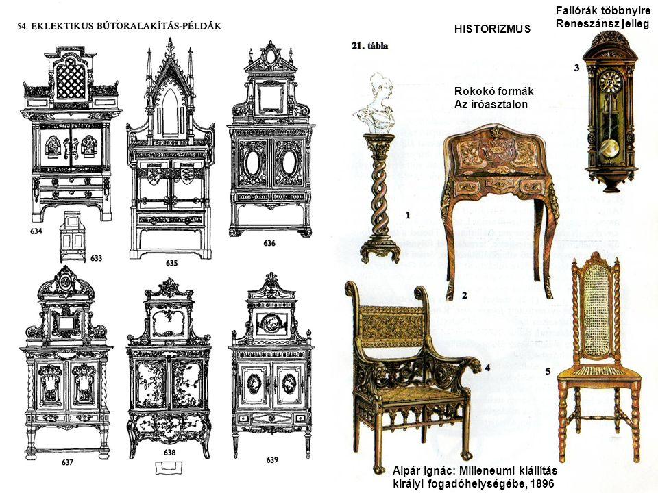 HISTORIZMUS Rokokó formák Az íróasztalon Faliórák többnyire Reneszánsz jelleg Alpár Ignác: Milleneumi kiállítás királyi fogadóhelységébe, 1896