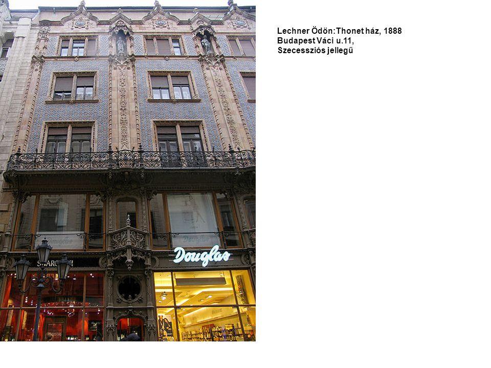 Lechner Ödön:Thonet ház, 1888 Budapest Váci u.11, Szecessziós jellegű