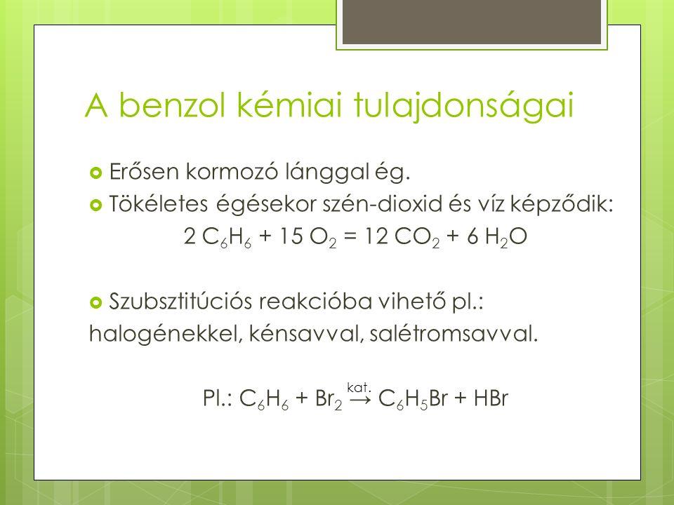 A benzol kémiai tulajdonságai  Erősen kormozó lánggal ég.