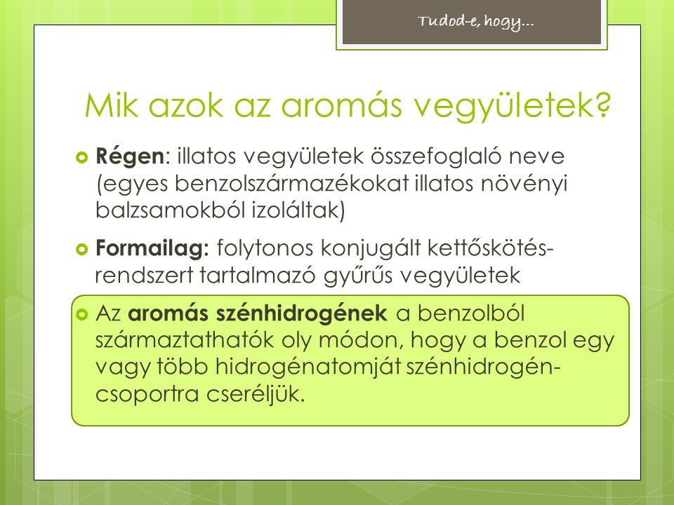 Mik azok az aromás vegyületek.