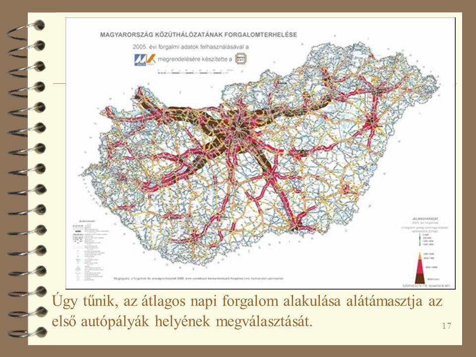 17 Úgy tűnik, az átlagos napi forgalom alakulása alátámasztja az első autópályák helyének megválasztását.