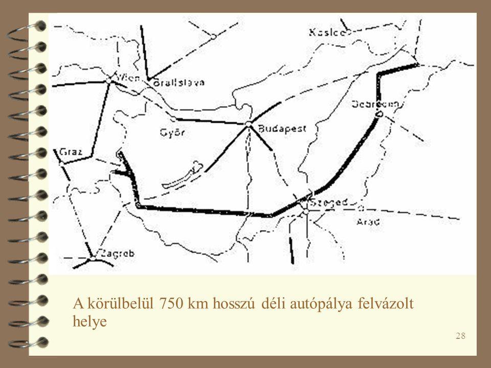 28 A körülbelül 750 km hosszú déli autópálya felvázolt helye
