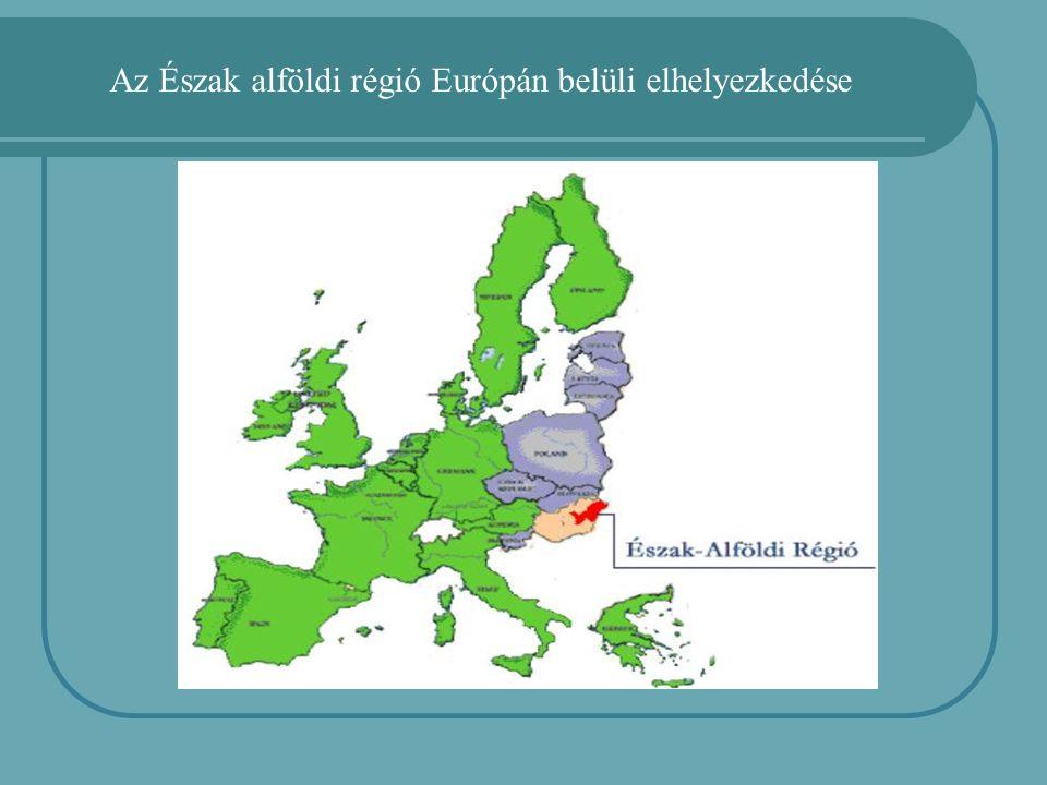 Az Észak alföldi régió Európán belüli elhelyezkedése