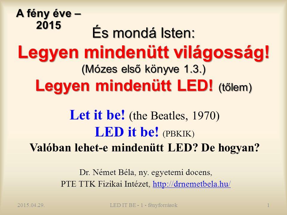 3. A megvalósult fényforrások, formáik 2015.04.29.LED IT BE - 1 - fényforrások32