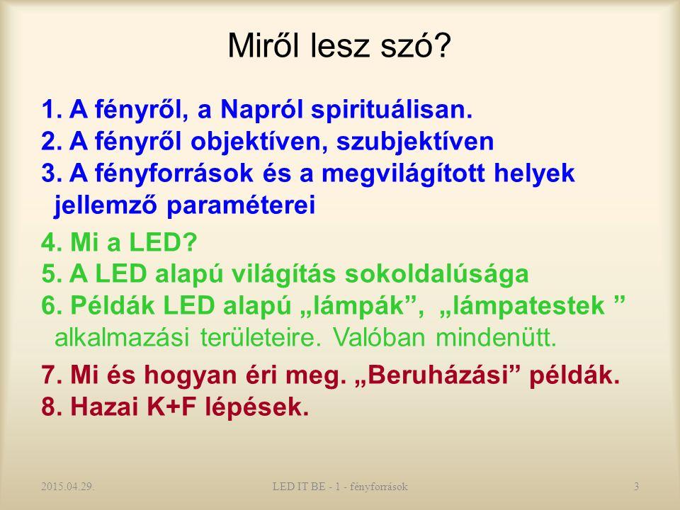 1. A fényről, Napról spirituálisan 2015.04.29.LED IT BE - 1 - fényforrások4