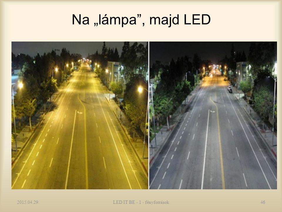 """Na """"lámpa , majd LED 2015.04.29.LED IT BE - 1 - fényforrások46"""