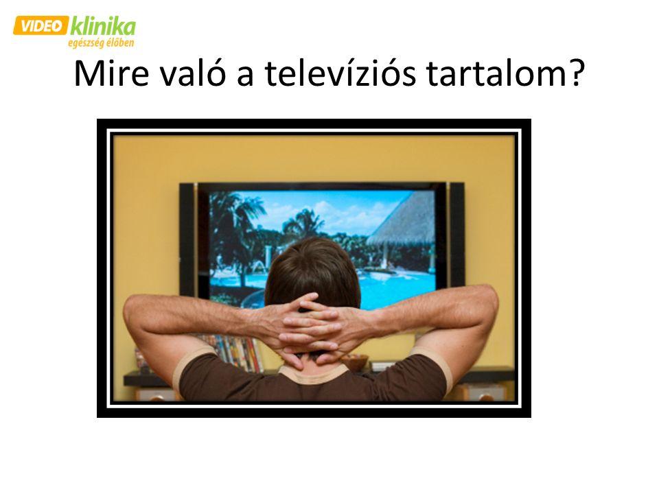 Mire való a televíziós tartalom?