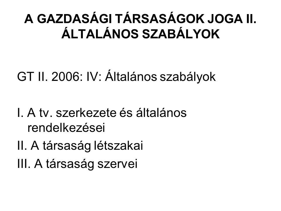 A GAZDASÁGI TÁRSASÁGOK JOGA II. ÁLTALÁNOS SZABÁLYOK GT II.