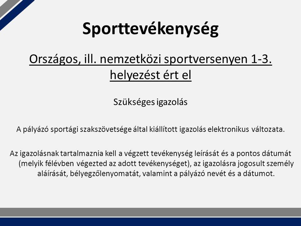 Sporttevékenység Szükséges igazolás A pályázó sportági szakszövetsége által kiállított igazolás elektronikus változata.