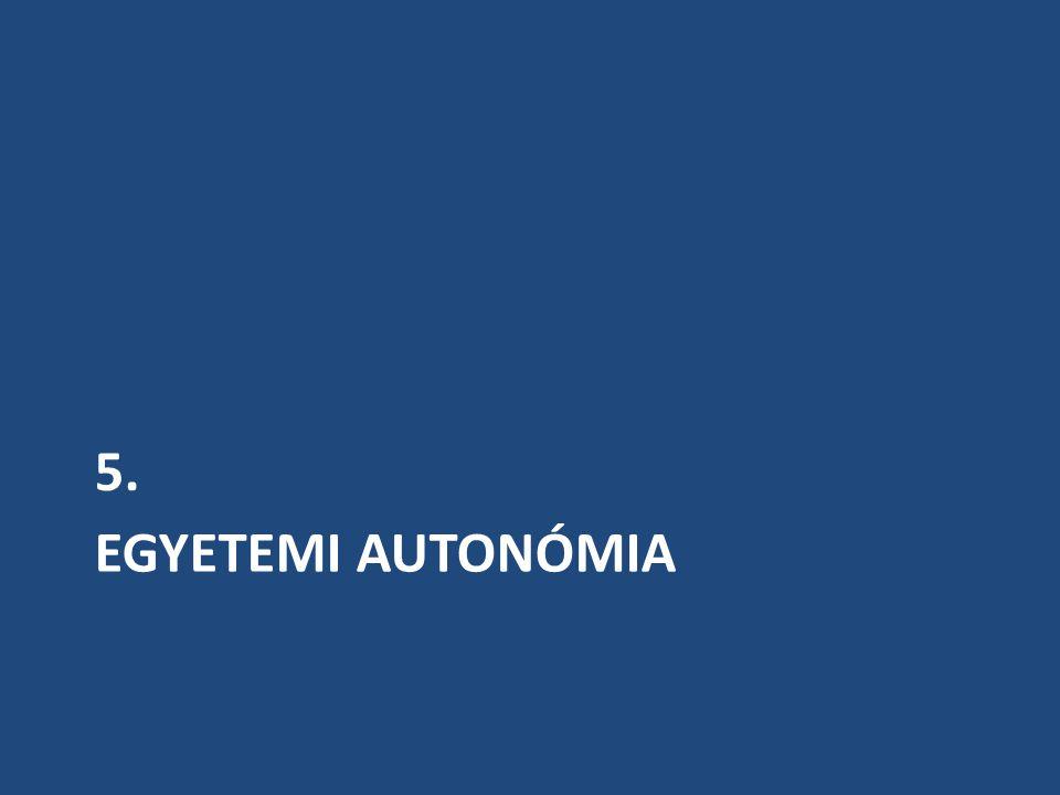 EGYETEMI AUTONÓMIA 5.