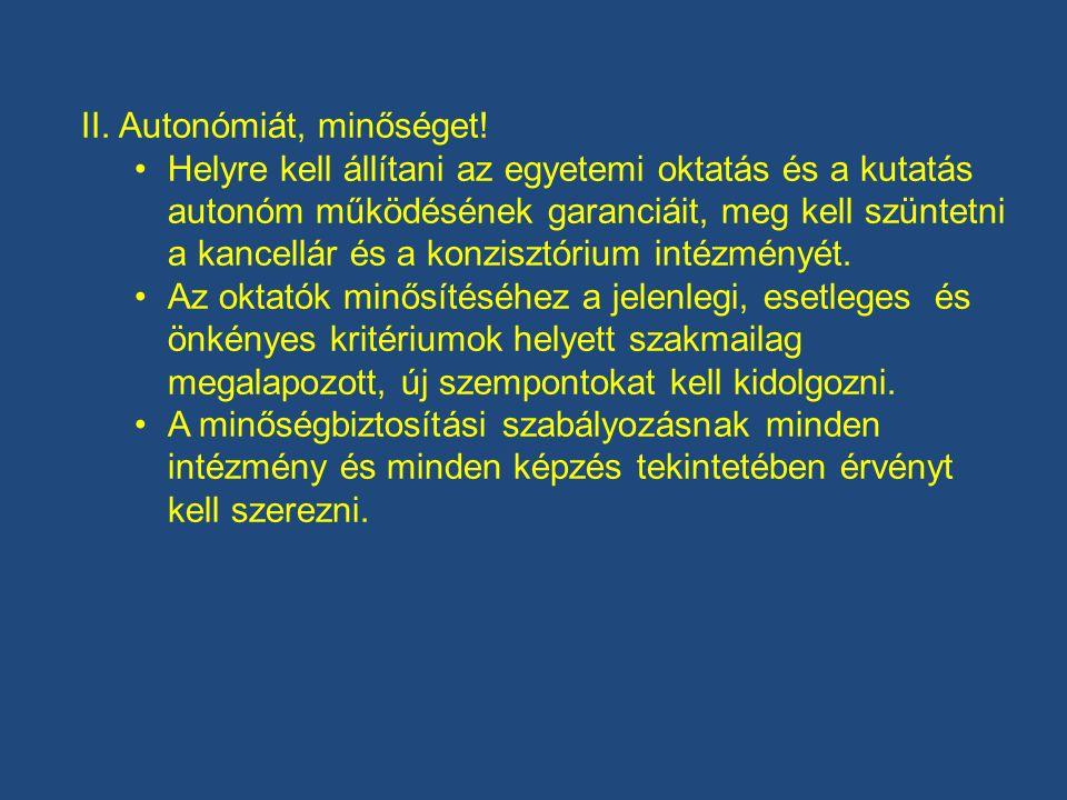 II. Autonómiát, minőséget.
