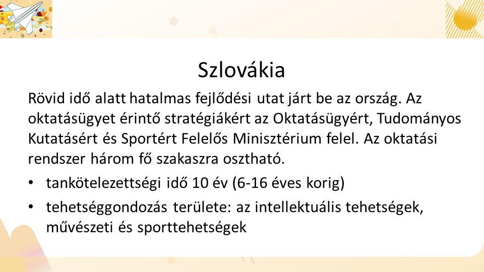 Szlovákia Rövid idő alatt hatalmas fejlődési utat járt be az ország.