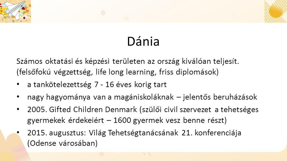Dánia Számos oktatási és képzési területen az ország kiválóan teljesít.