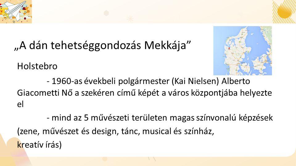 """""""A dán tehetséggondozás Mekkája Holstebro - 1960-as évekbeli polgármester (Kai Nielsen) Alberto Giacometti Nő a szekéren című képét a város központjába helyezte el - mind az 5 művészeti területen magas színvonalú képzések (zene, művészet és design, tánc, musical és színház, kreatív írás)"""