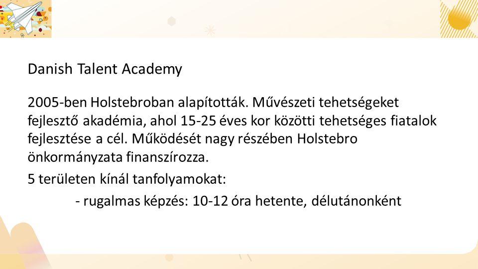2005-ben Holstebroban alapították.