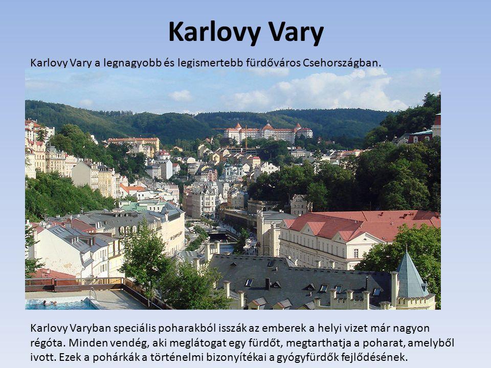 Karlovy Vary Karlovy Vary a legnagyobb és legismertebb fürdőváros Csehországban.