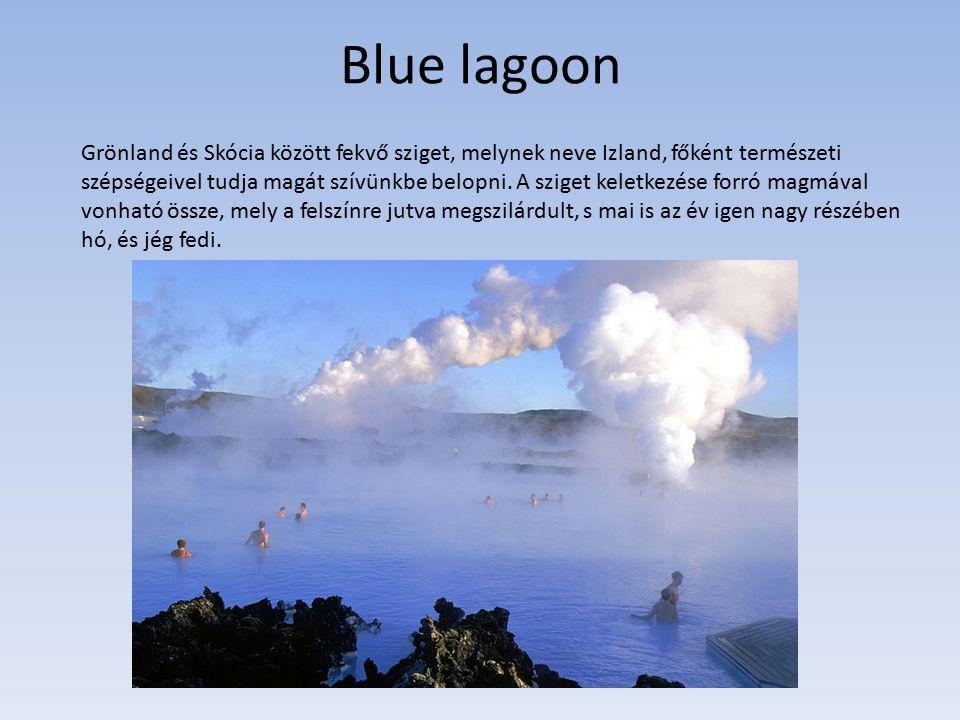 Blue lagoon Grönland és Skócia között fekvő sziget, melynek neve Izland, főként természeti szépségeivel tudja magát szívünkbe belopni.