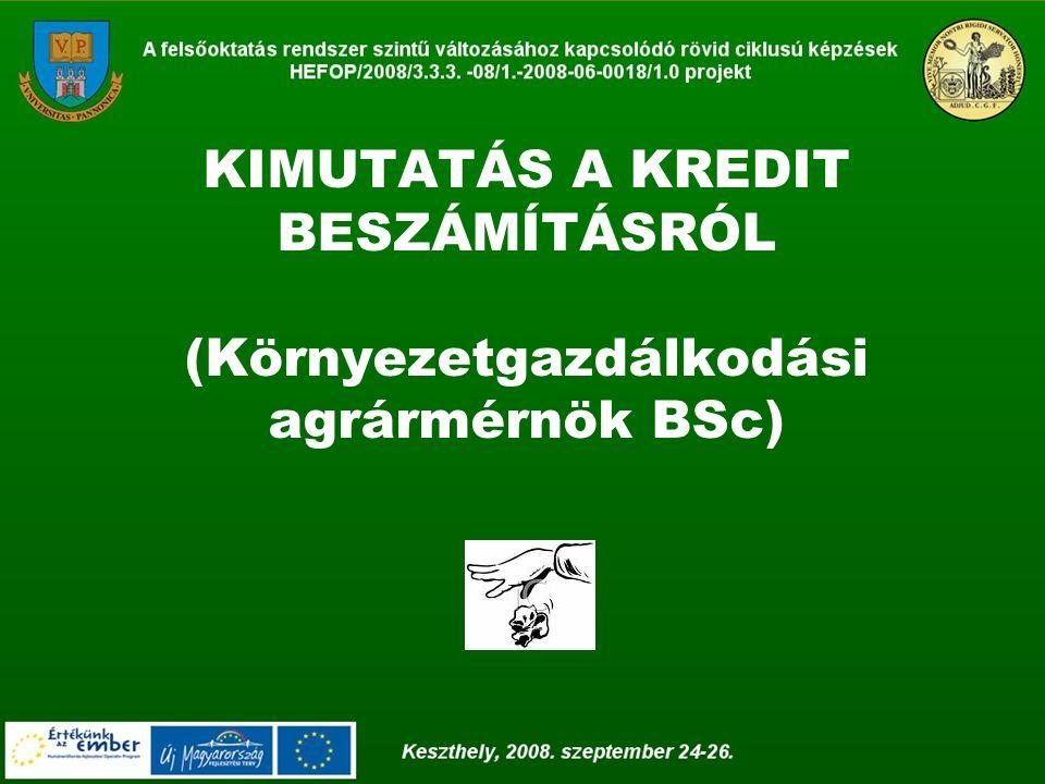 KIMUTATÁS A KREDIT BESZÁMÍTÁSRÓL (Környezetgazdálkodási agrármérnök BSc)